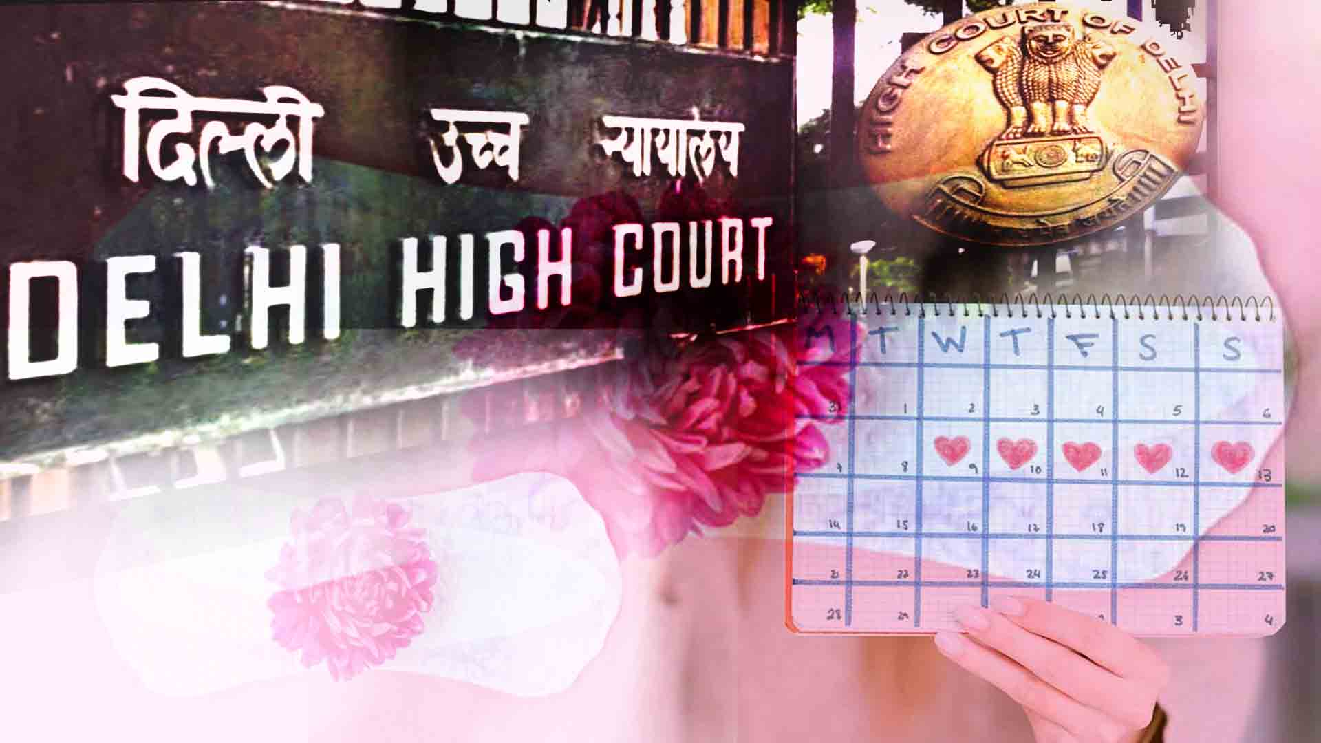 Paid Leaves for Women During Periods:  Delhi High Court to Hear Plea